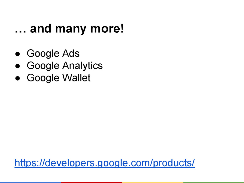 … and many more! ● Google Ads ● Google Analytic...