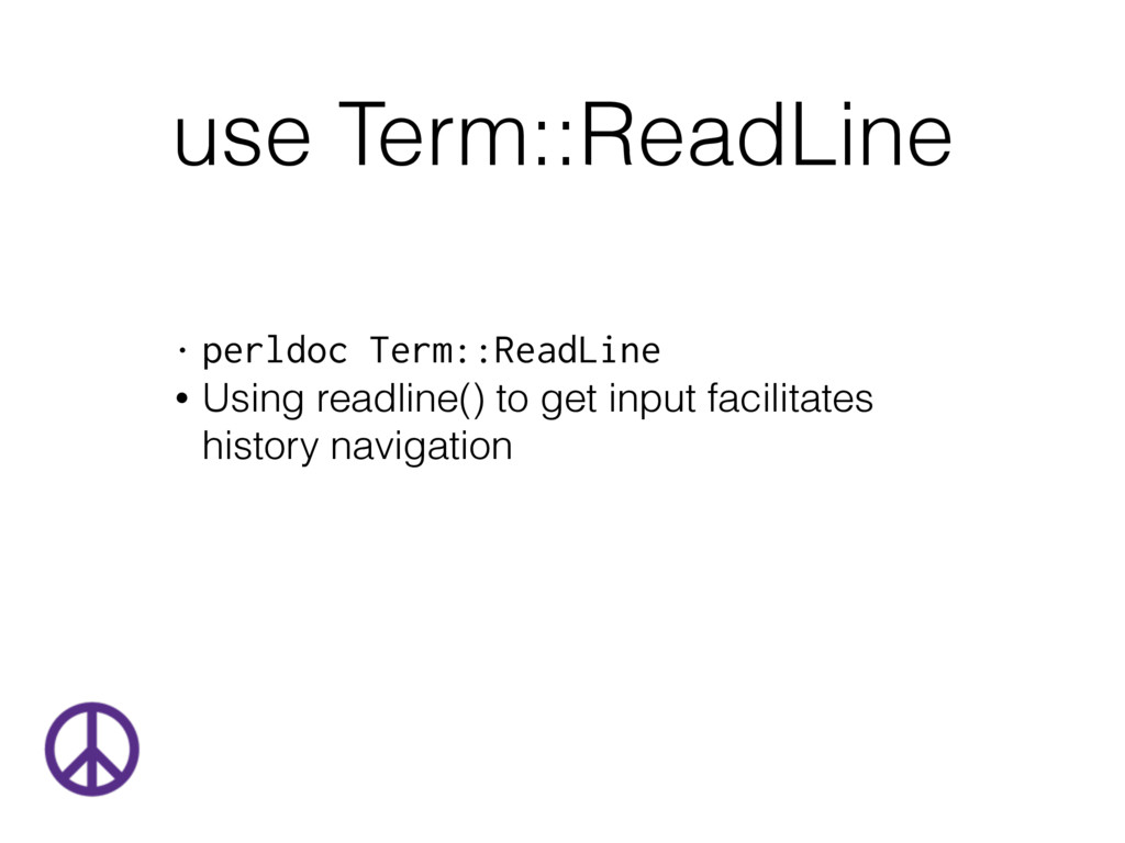use Term::ReadLine • perldoc Term::ReadLine • U...