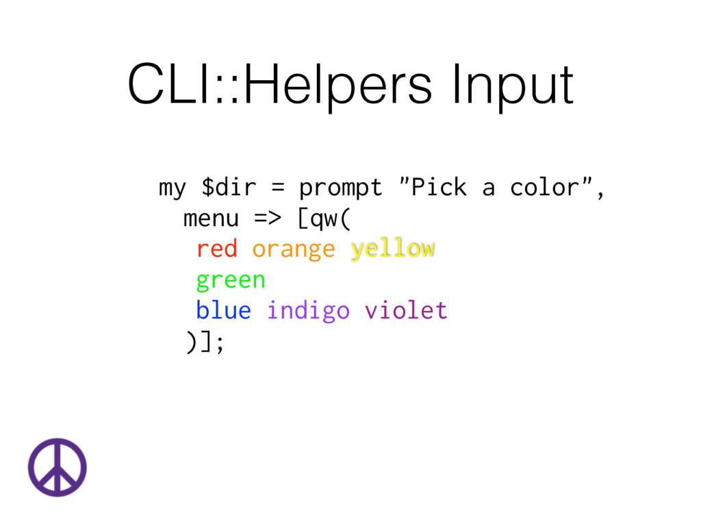 "CLI::Helpers Input my $dir = prompt ""Pick a col..."