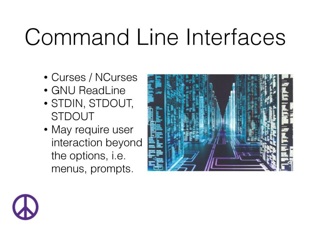 Command Line Interfaces • Curses / NCurses • GN...