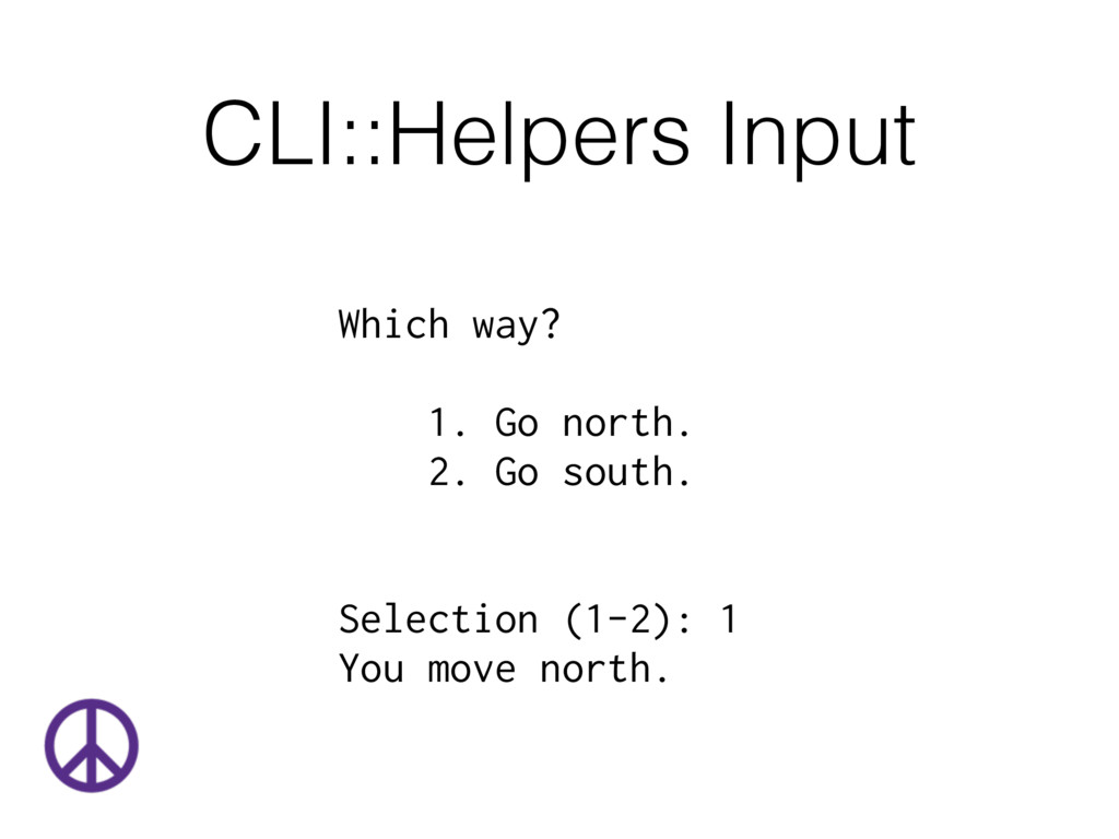 CLI::Helpers Input Which way? 1. Go north. 2. G...