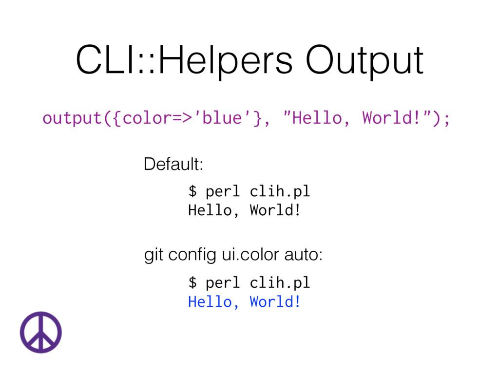 "CLI::Helpers Output output({color=>'blue'}, ""He..."