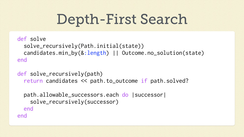 Depth-First Search def solve solve_recursively(...
