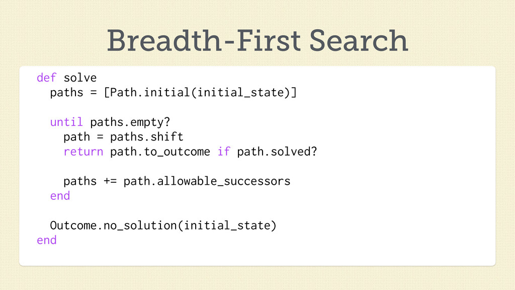 Breadth-First Search def solve paths = [Path.in...
