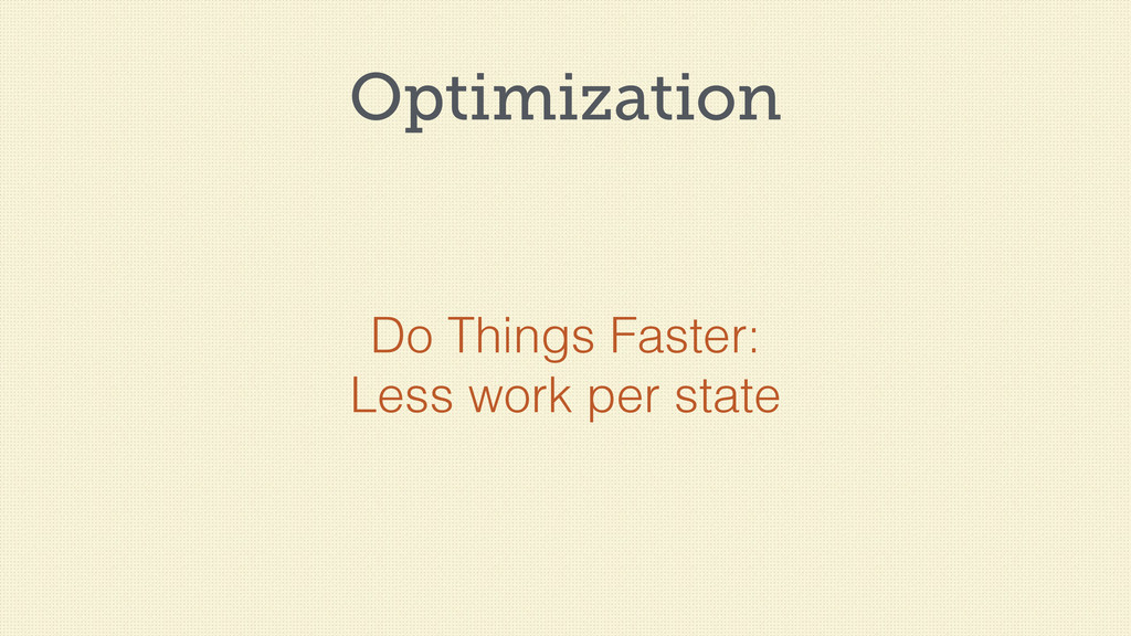 Optimization Do Things Faster: Less work per st...