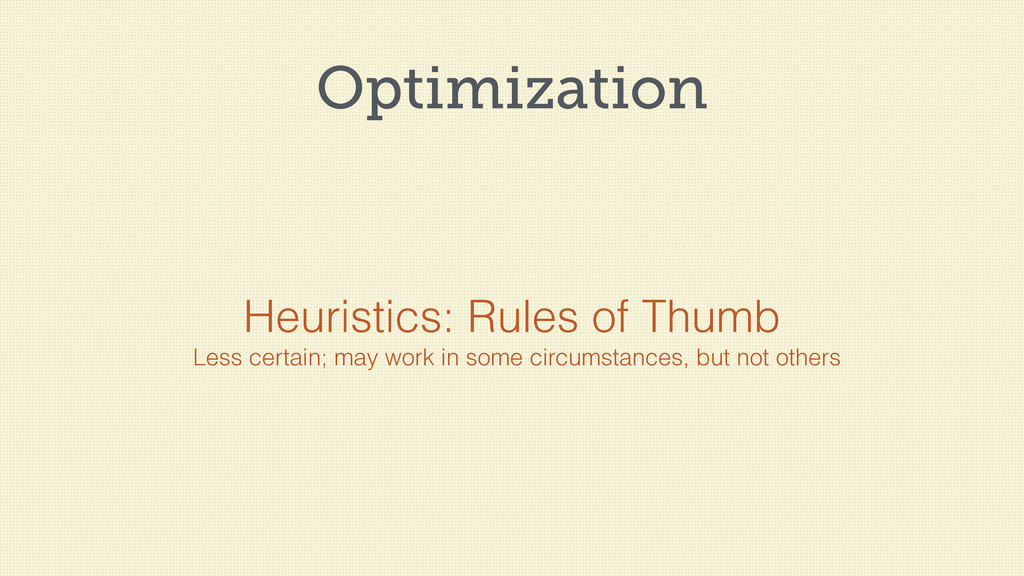 Optimization Heuristics: Rules of Thumb Less ce...