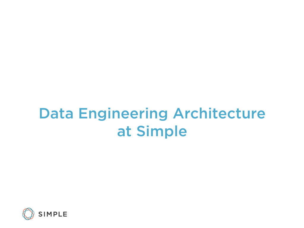 Data Engineering Architecture at Simple