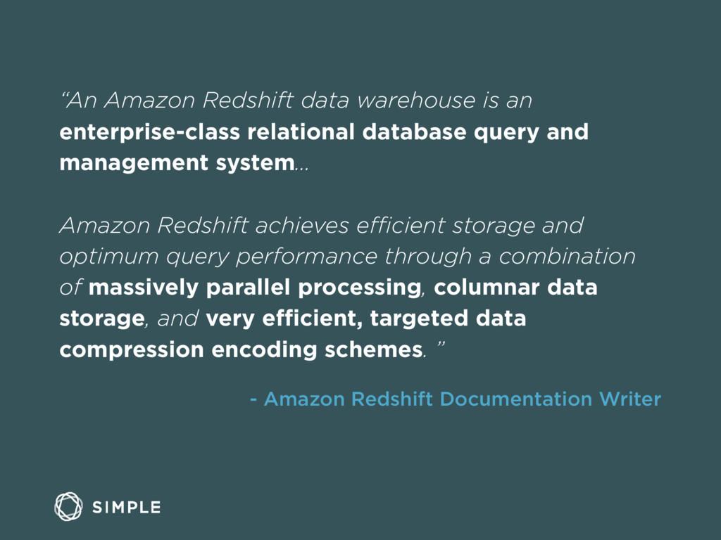 """""""An Amazon Redshift data warehouse is an enterp..."""