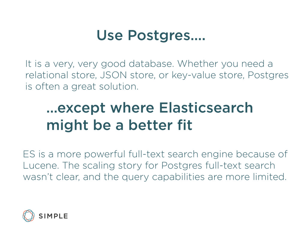 Use Postgres…. It is a very, very good database...