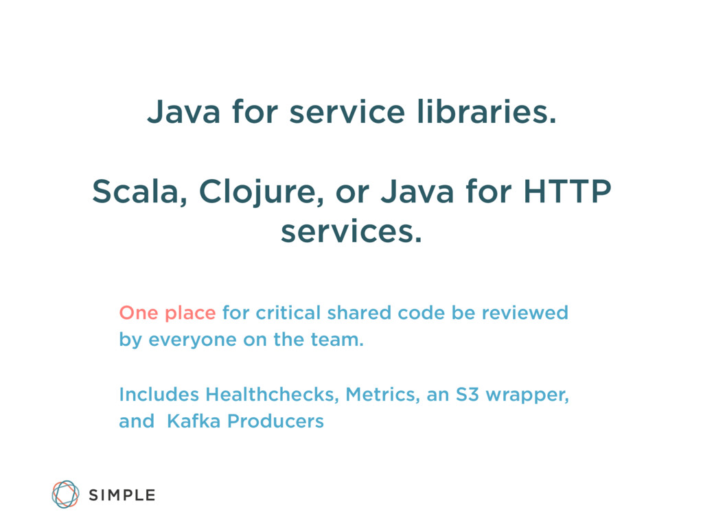 Java for service libraries. Scala, Clojure, or ...