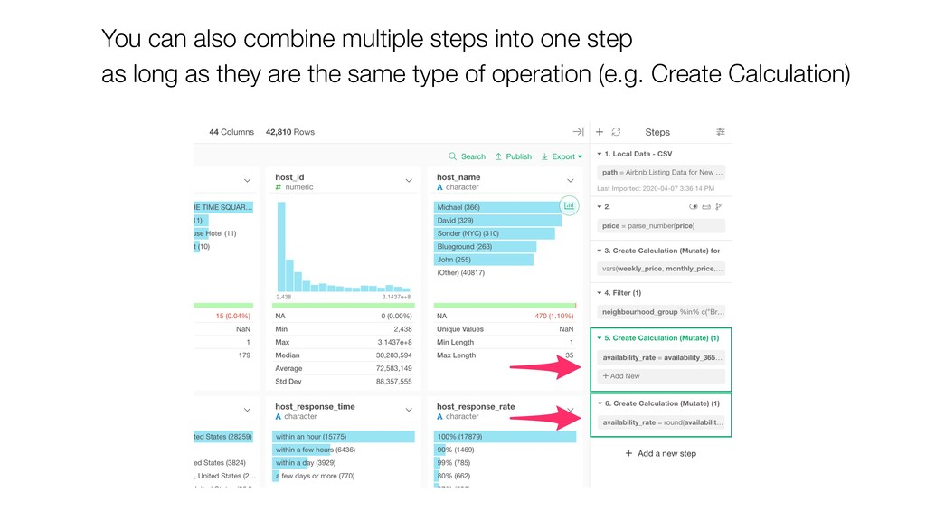 You can also combine multiple steps into one st...