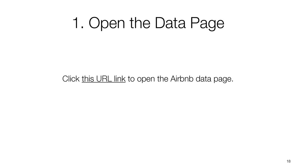 Click this URL link to open the Airbnb data pag...