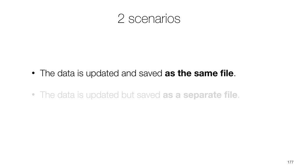 2 scenarios • The data is updated and saved as ...