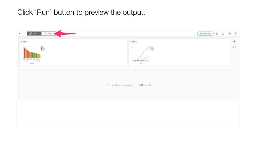 Click 'Run' button to preview the output.