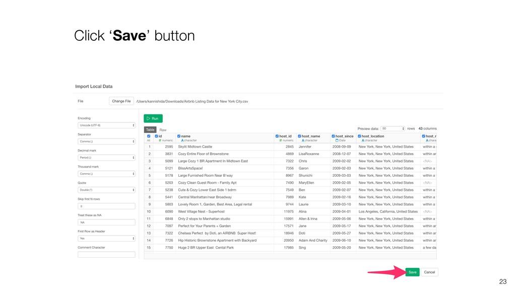 Click 'Save' button 23