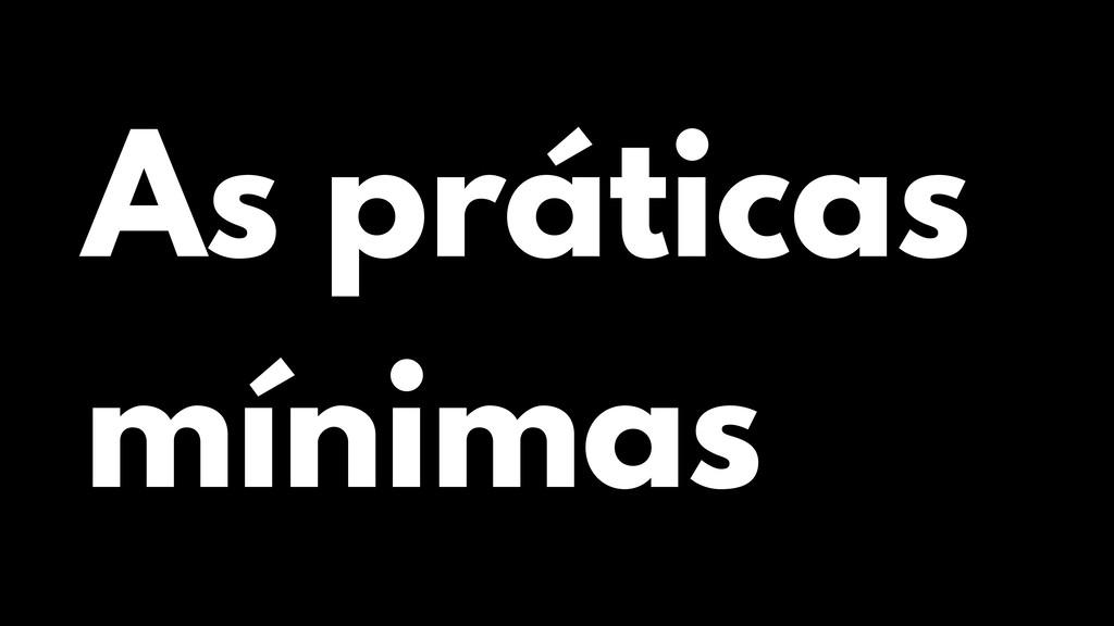 As práticas mínimas