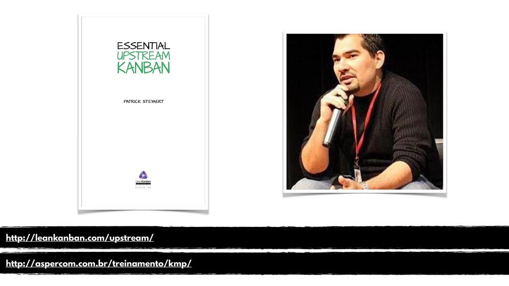 http://leankanban.com/upstream/ http://aspercom...