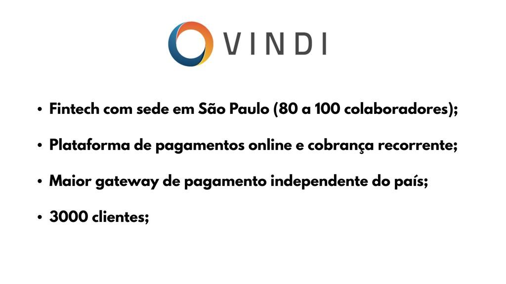 • Fintech com sede em São Paulo (80 a 100 colab...