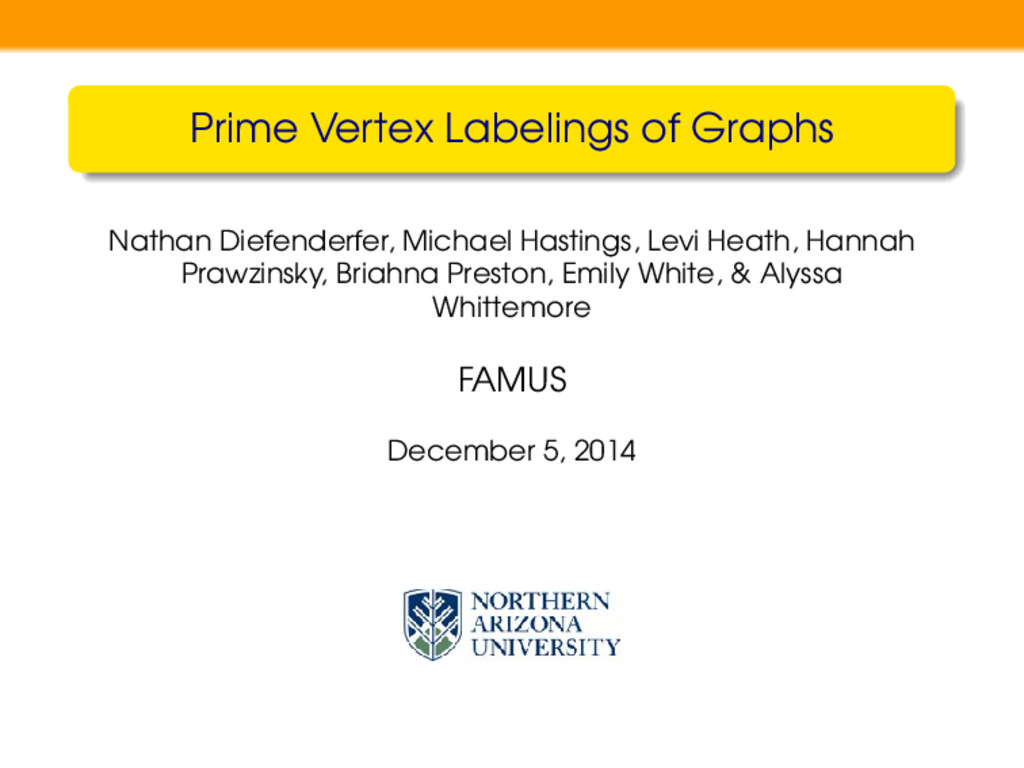 Prime Vertex Labelings of Graphs Nathan Diefend...