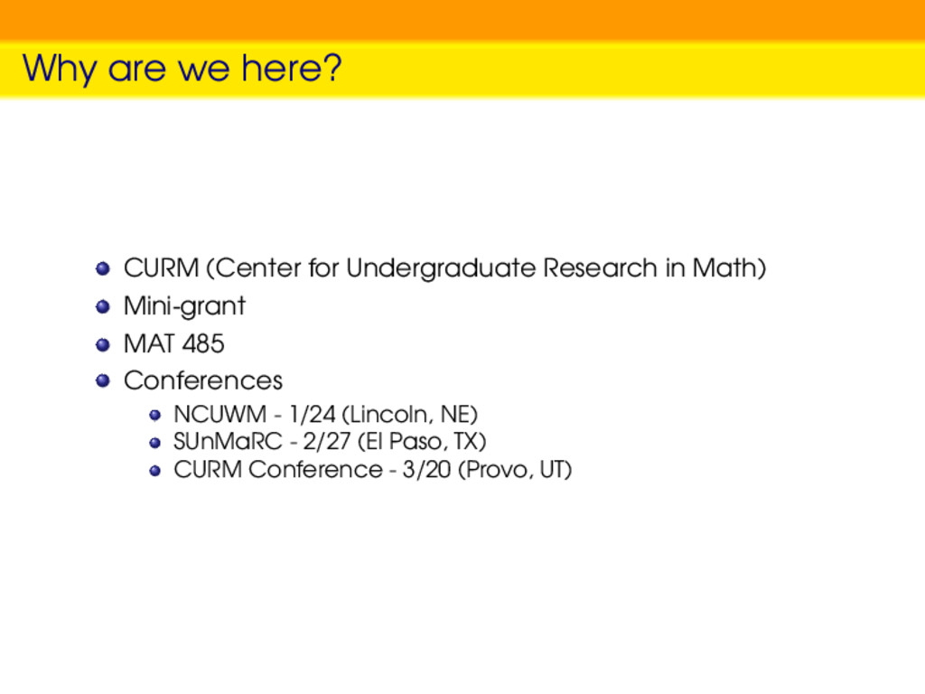 Why are we here? CURM (Center for Undergraduate...