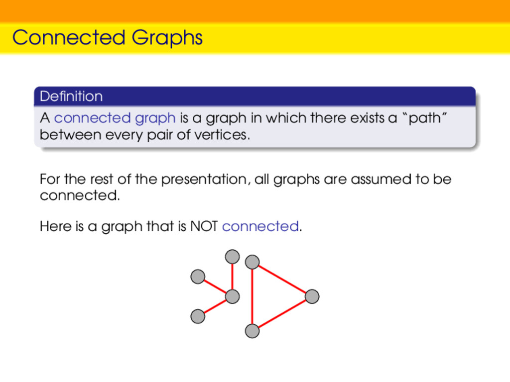 Connected Graphs Definition A connected graph is...