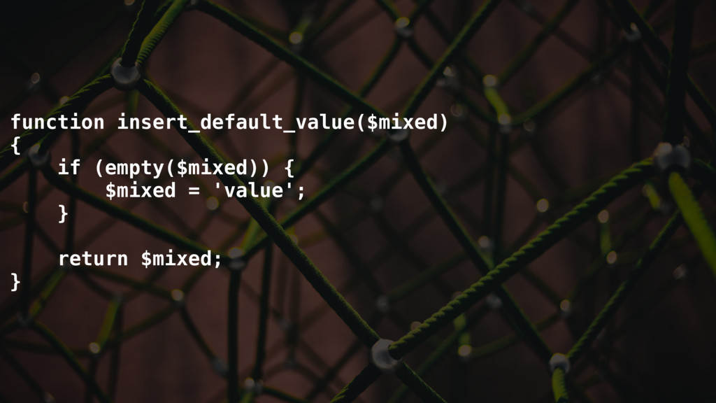 function insert_default_value($mixed) { if (emp...