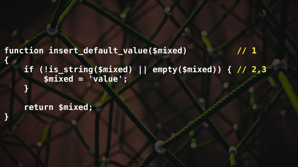 function insert_default_value($mixed) // 1 { if...