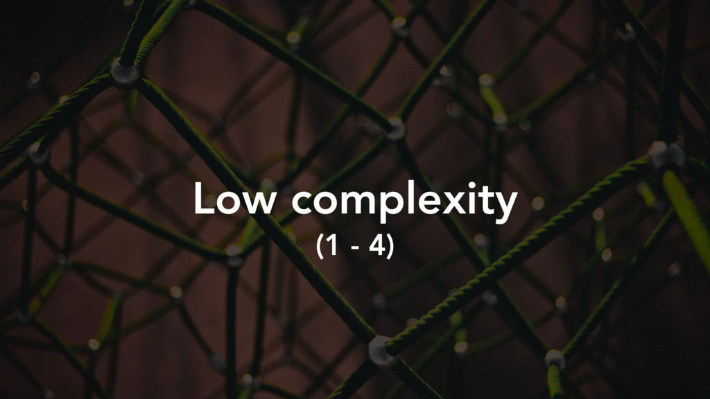 Low complexity (1 - 4)