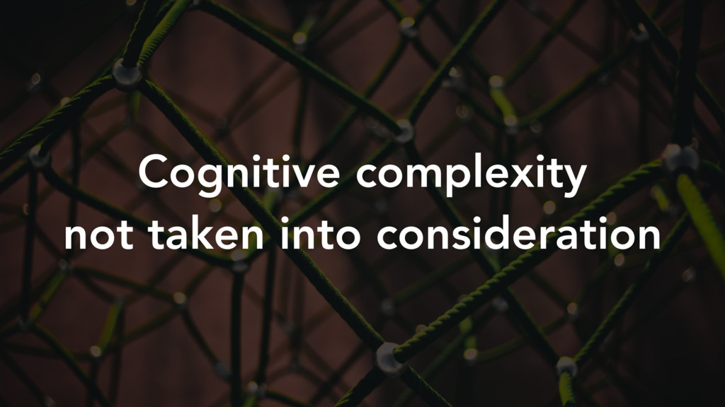 Cognitive complexity not taken into considerati...