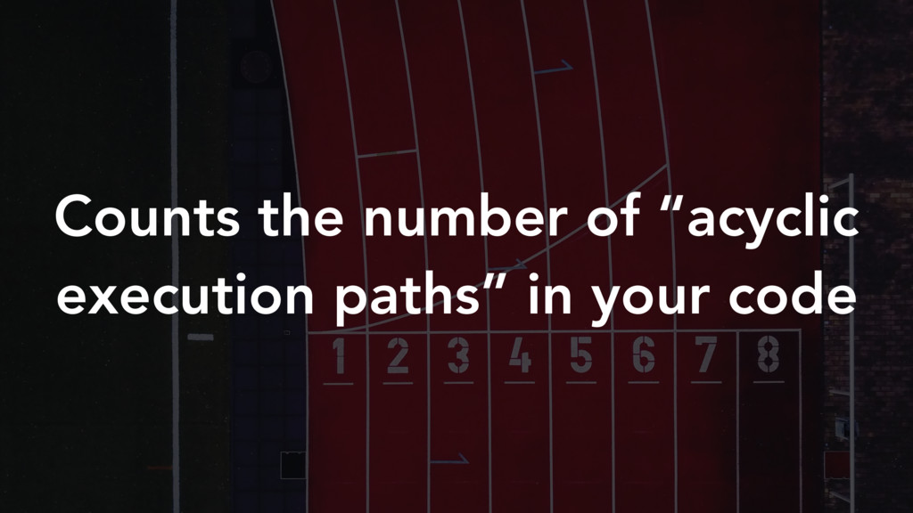 """Counts the number of """"acyclic execution paths"""" ..."""