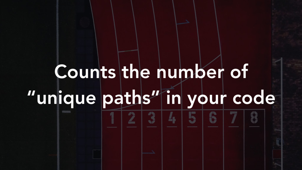 """Counts the number of """"unique paths"""" in your code"""