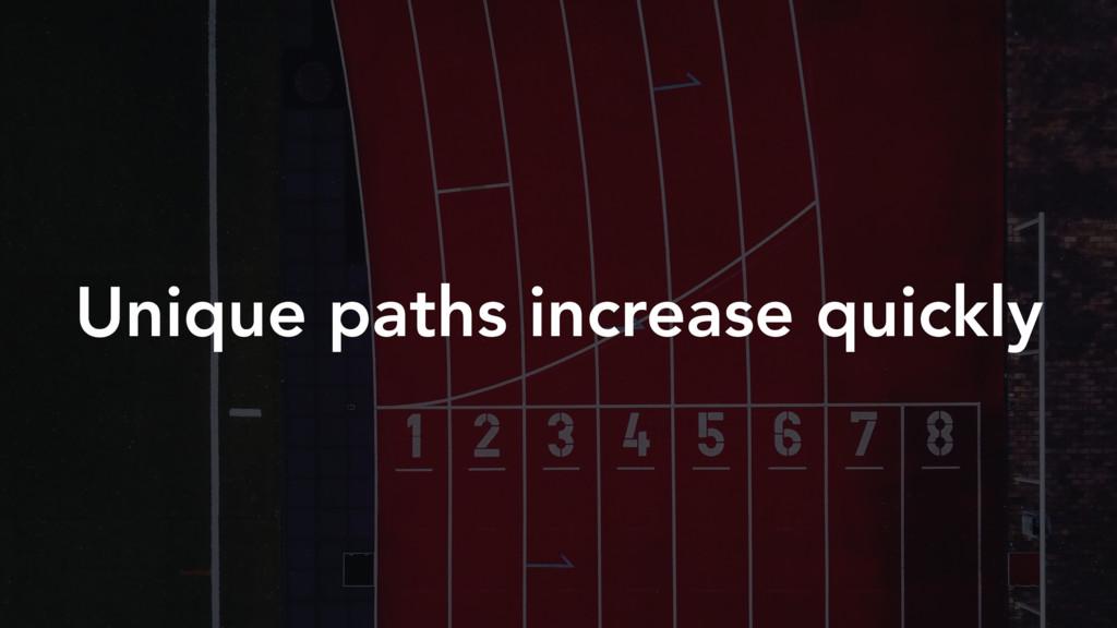 Unique paths increase quickly