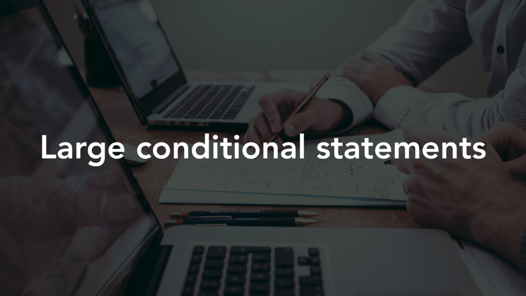 Large conditional statements