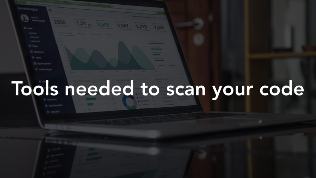 Tools needed to scan your code
