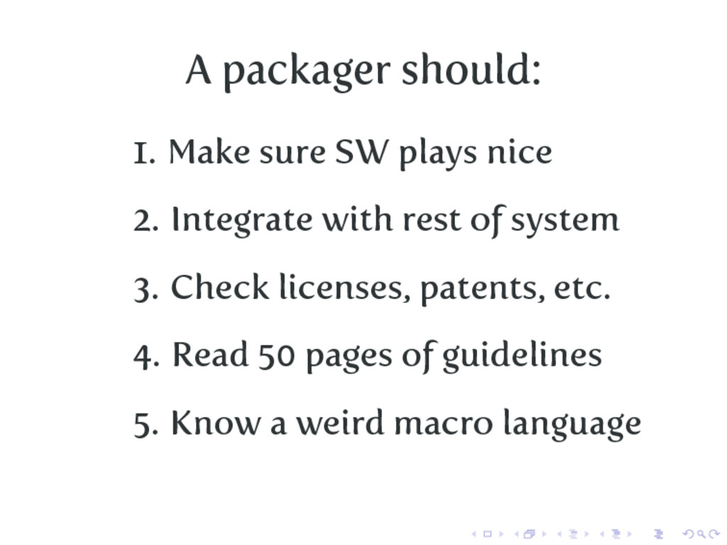 A packager should: 1. Make sure SW plays nice 2...