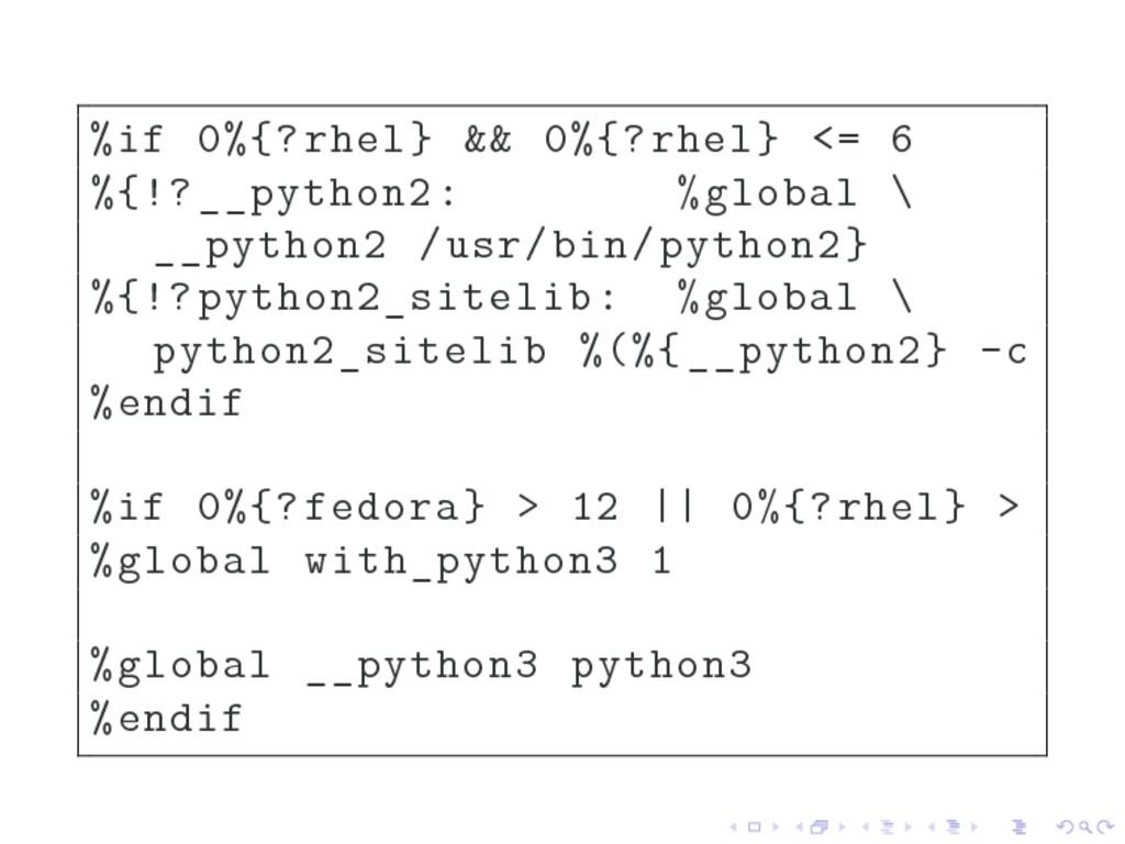 %if 0%{?rhel} && 0%{?rhel} <= 6 %{!?__python2: ...