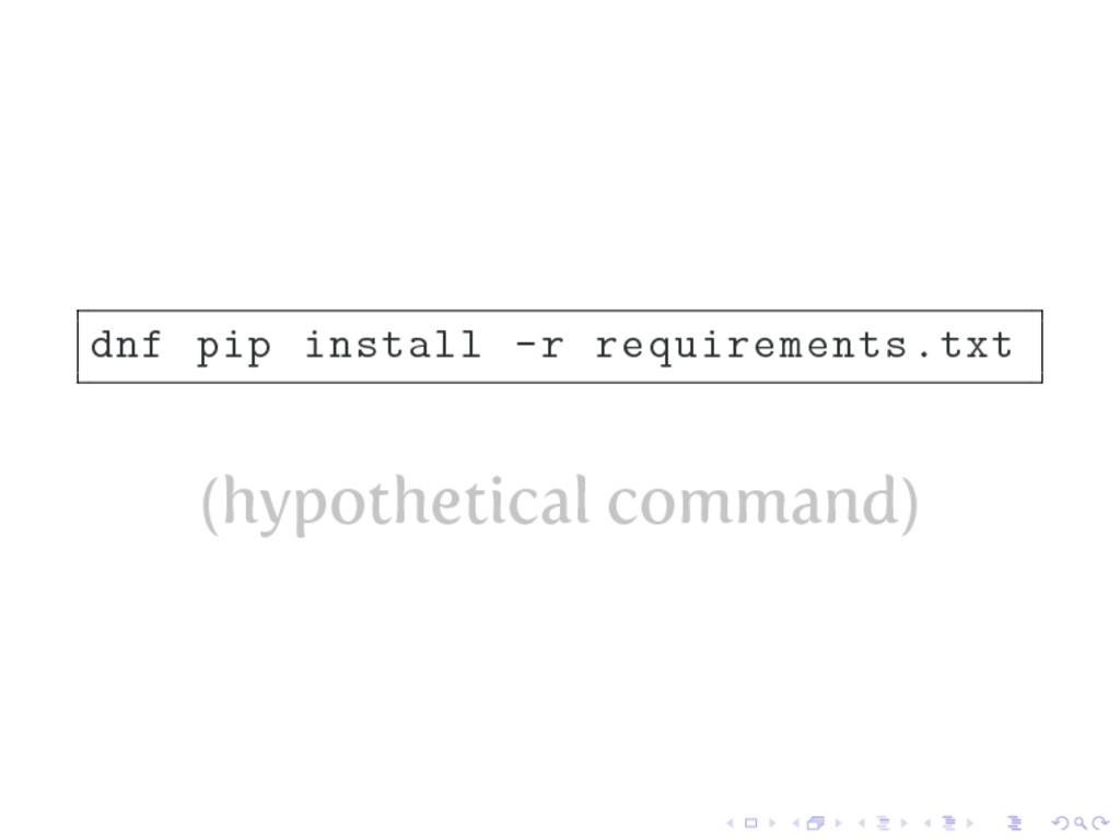 dnf pip install -r requirements.txt (hypothetic...