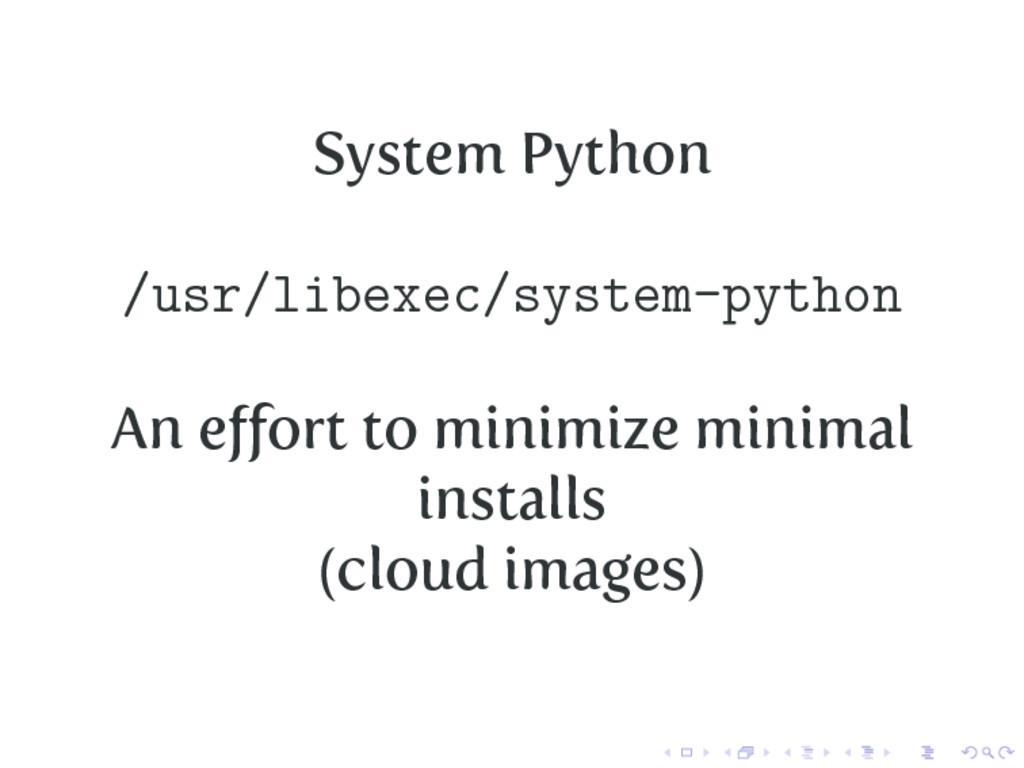 System Python /usr/libexec/system-python An effo...