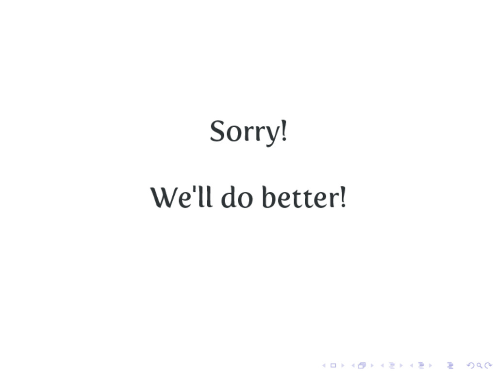 Sorry! We'll do better!