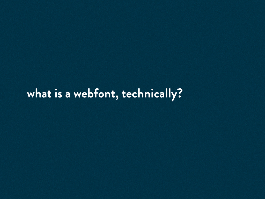what is a webfont, technically?