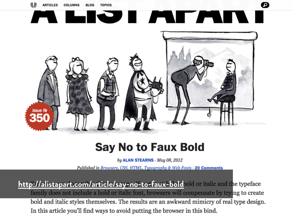 http://alistapart.com/article/say-no-to-faux-bo...