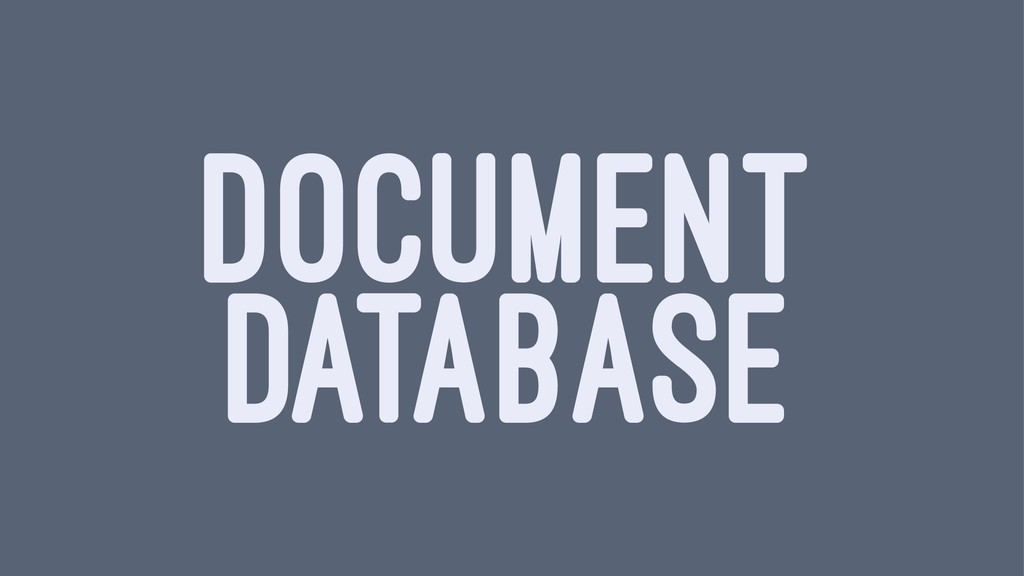DOCUMENT DATABASE