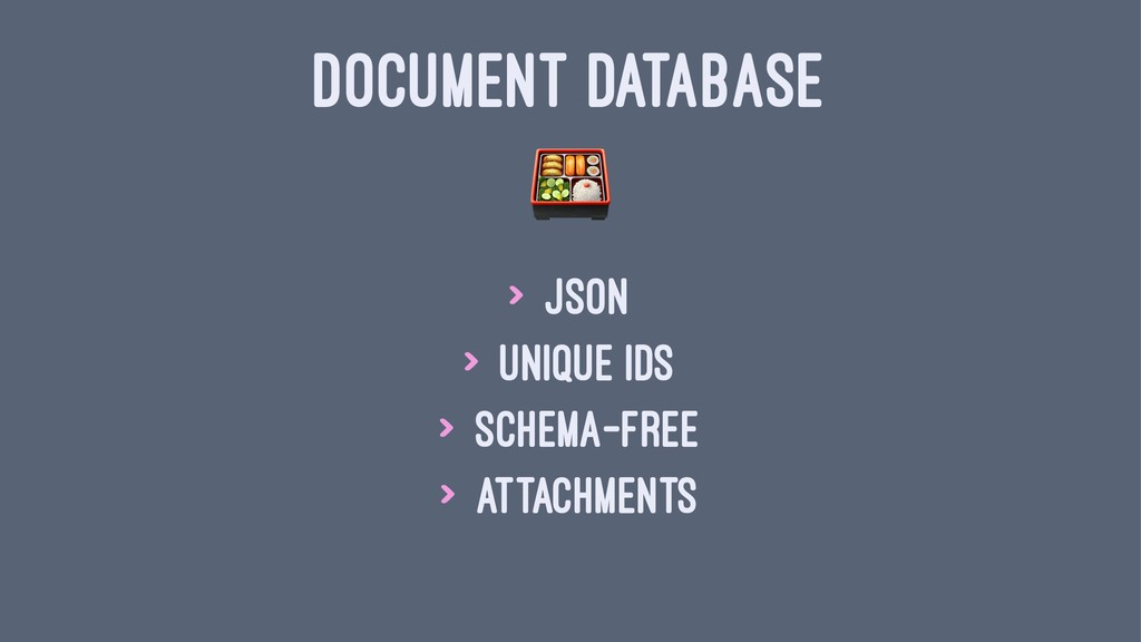 DOCUMENT DATABASE ! > JSON > unique IDs > schem...