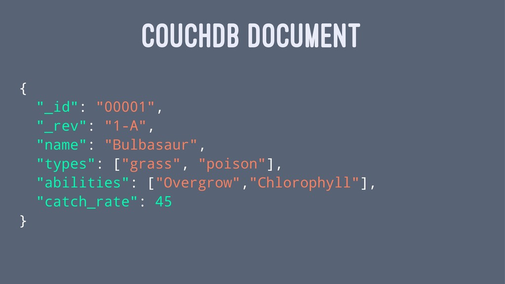 "COUCHDB DOCUMENT { ""_id"": ""00001"", ""_rev"": ""1-A..."