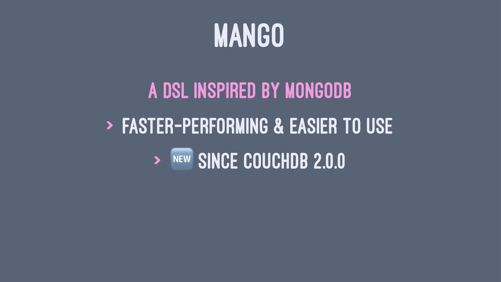 MANGO a DSL inspired by MongoDB > faster-perfor...