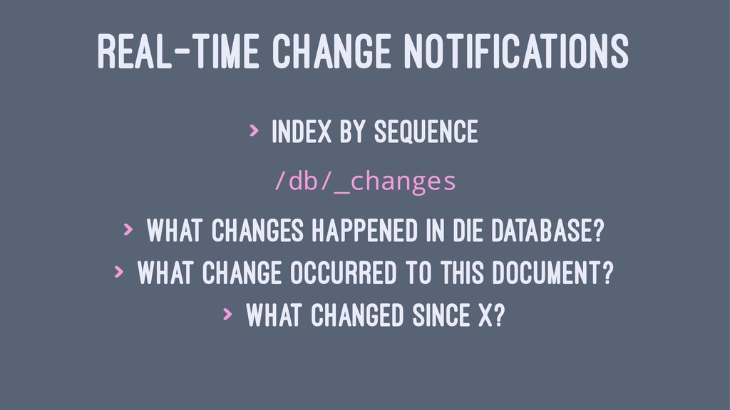 REAL-TIME CHANGE NOTIFICATIONS > index by seque...