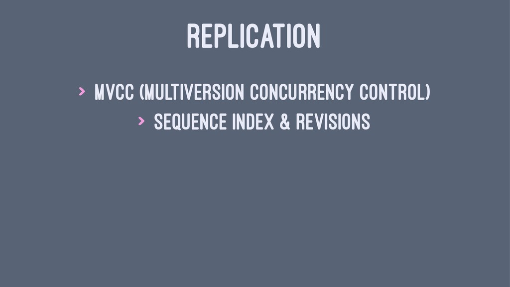 REPLICATION > MVCC (Multiversion concurrency co...