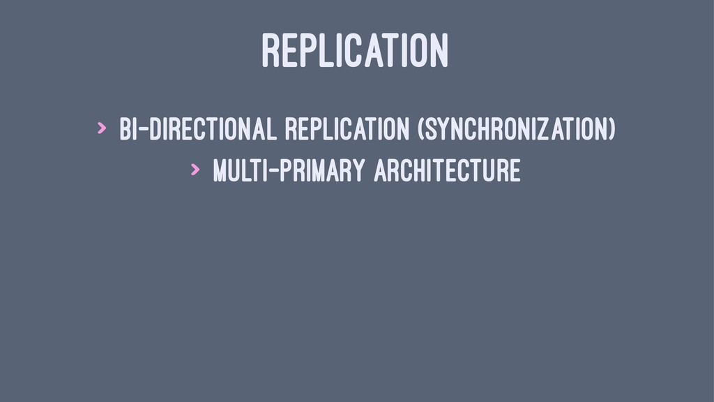 REPLICATION > bi-directional replication (synch...