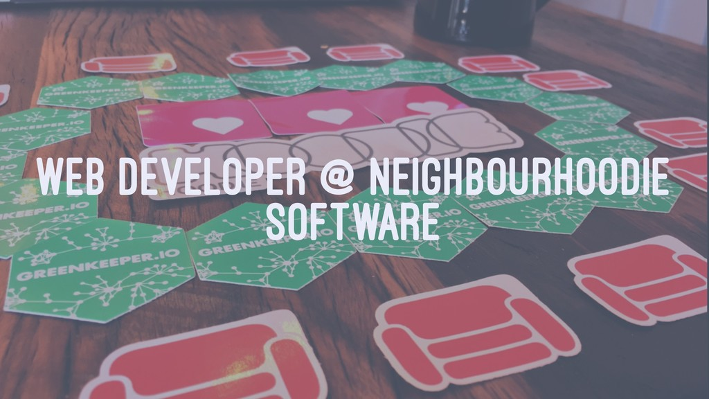 WEB DEVELOPER @ NEIGHBOURHOODIE SOFTWARE