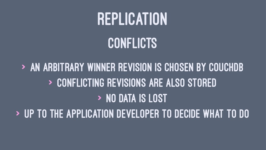 REPLICATION CONFLICTS > an arbitrary winner Rev...